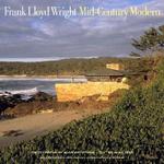 Frank Lloyd Wright : Mid-century Modernism - Alan Weintraub