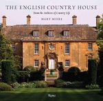 The English Country House : From the Archives of Country Life - Mary Miers