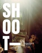 Shoot : Photography of the Moment - Ken Miller