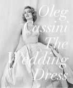 The Wedding Dress - Oleg Cassini