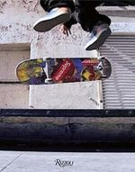 Supreme : Downtown New York Skate Culture - Aaron Bondaroff