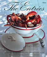 Entrees : Remembered Favorites from the Past - Gail Monaghan