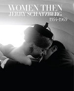 Women Then : Photographs 1954-1969 - Jerry Schatzberg