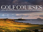 Golf Courses : Great Britain and Ireland  - David Cannon