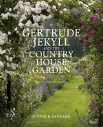 Gertrude Jekyll and the Country House Garden : From the Archives of Country Life - Judith B Tankard