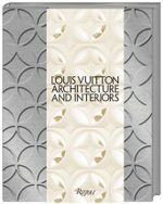 Louis Vuitton : Architecture and Interiors - Mohsen Mostafavi
