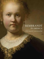 Rembrandt : Paintings in America - Dennis P Weller