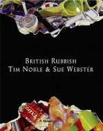 British Rubbish - Tim Noble