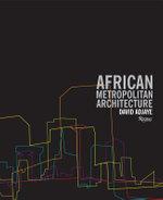 African Metropolitan Architecture : Adjaye Africa Architecture - David Adjaye