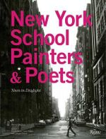 The New York School : Painters and Poets. Neon in Daylight - Jenni Quilter