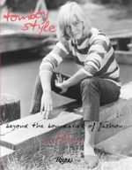 Tomboy Style : Beyond the Boundaries of Fashion - Lizzie Garrett Mettler