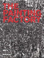 Painting Factory : Abstraction After Warhol - Jeffrey Deitch