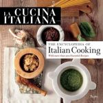 La Cucina Italiana : Encyclopedia of Italian Cooking - Editors of La Cucina Italiana