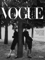 In Vogue : An Illustrated History of the World's Most Famous Fashion Magazine - Alberto Oliva