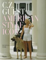 C. Z. Guest : American Style Icon - Susanna Salk