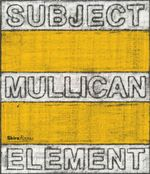 Matt Mullican : Subject Element Sign Frame World - Lynne Cook