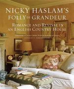Nicky Haslam's Folly de Grandeur : Romance and Revival in an English Country House - Nicky Haslam