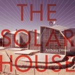 The Solar House : Pioneering Sustainable Design - Anthony Denzer
