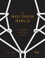 The Boudoir Bible : The Uninhibited Sex Guide for Today - Betony Vernon