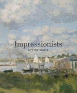 Impressionists on the Water : Exorcising Experimental Theater and Performance - Phillip Dennis Cate