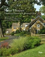 Stone Houses : Traditional Homes of R. Brognard Okie - James B. Garrison
