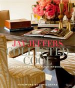 Jay Jeffers: Collected Cool : The Art of Bold, Stylish Interiors - Jay Jeffers