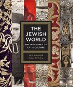 The Jewish World : 100 Treasures of Art and Culture - Alla Efimova