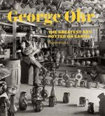 George E. Ohr : The Greatest Art Potter on Earth - Eugene Hecht