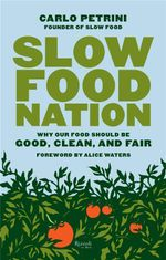 Slow Food Nation : Why Our Food Should be Good, Clean, and Fair - Carlo Petrini