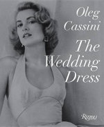 The Wedding Dress : Newly Revised and Updated Collector's Edition - Oleg Cassini