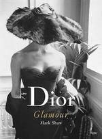 Dior Glamour  : 1952-1962 - Mark Shaw