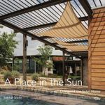 A Place in the Sun : Green Living and the Solar Home - Stephen Snyder