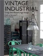 Vintage Industrial : Living With Design Icons - Misha de Potestad