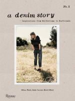 A Denim Story : Inspirations from Bell-bottoms to Boyfriends - Emily Current