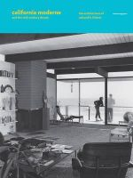 California Moderne and the Mid-Century Dream : The Architecture of Edward H. Fickett - Richard Rapaport