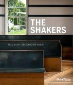 The Shakers : From Mount Lebanon to the World - Michael K. Komanecky