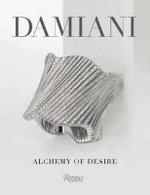 Damiani : Alchemy of Desire - Cristina Morozzi