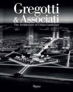 Gregotti and Associates : The Architecture of Urban Landscape - Guido Morpurgo