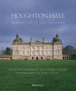 Houghton Hall : Portrait of an English House - David Cholmondeley