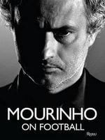 Mourinho on Football - Jose Mourinho