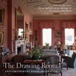 The Drawing Room : English Country House Decoration - Jeremy Musson