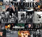 Glen E. Friedman : My Rules - Glen E. Friedman