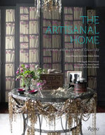 The Artisanal Home : Interiors and Furniture of Casamidy - Anne-Marie Midy