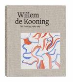 Willem De Kooning : Ten Paintings, 1983-1985 - John Elderfield