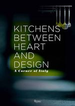 The Italian Kitchen : Beauty and Design - Cristina Morozzi
