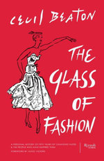 The Glass of Fashion : A Personal History of Fifty Years of Changing Tastes and the People Who Have Inspired Them - Cecil Beaton