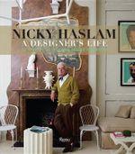 Nicky Haslam : A Designer's Life - Nicky Haslam