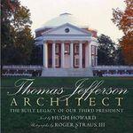 Thomas Jefferson : Architect - Hugh Howard