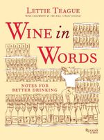 Wine in Words : Some Notes for Better Drinking - Lettie Teagie