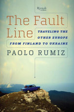 The Fault Line : Traveling the Other Europe, from Finland to Ukraine - Paolo Rumiz